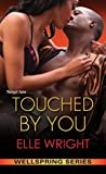 Touched by You (Wellspring #1)