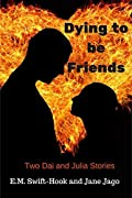 Dying to be Friends