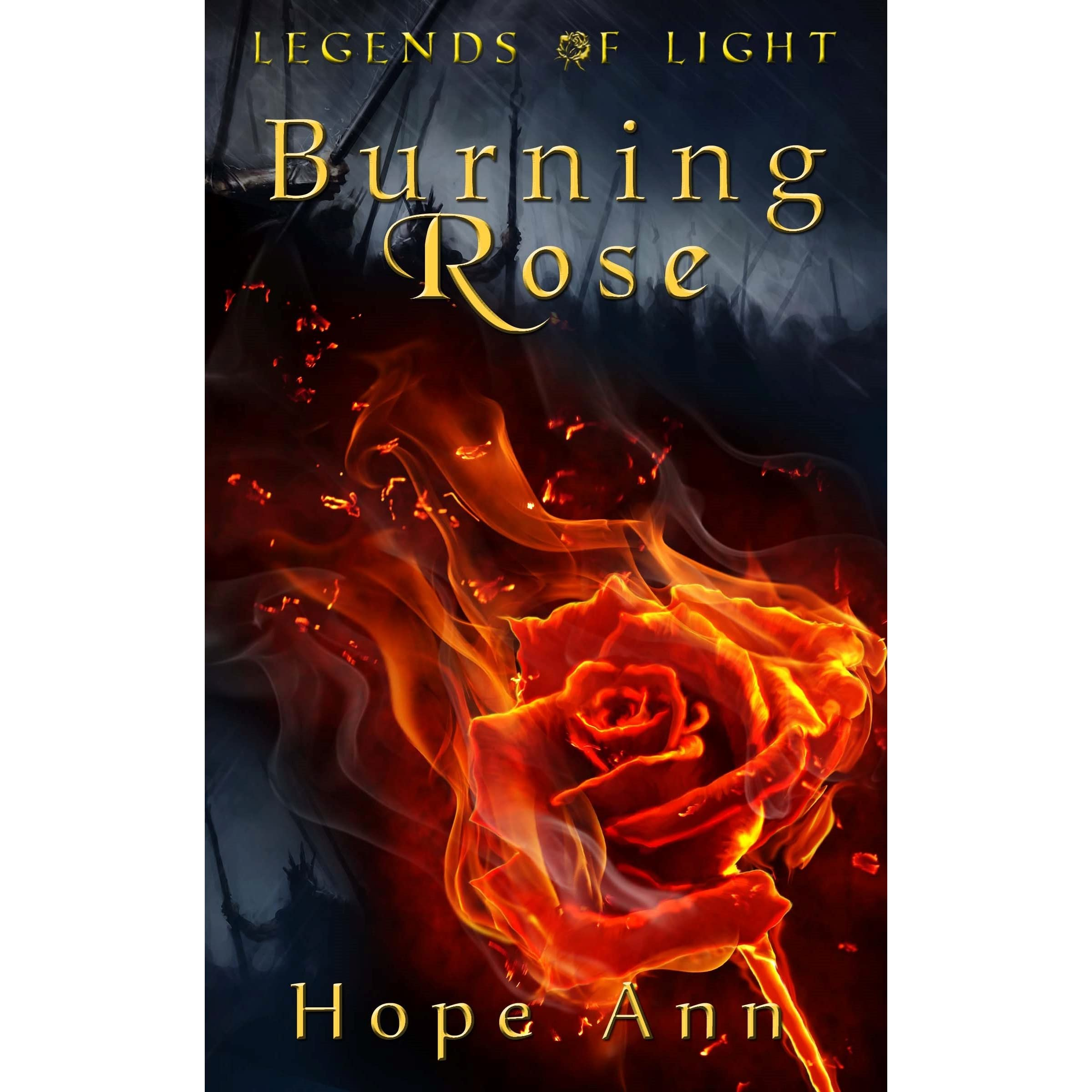 Burning rose legends of light 1 3 by hope ann fandeluxe Image collections