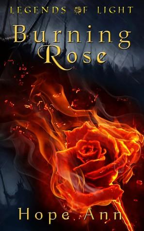 Burning Rose by Hope Ann