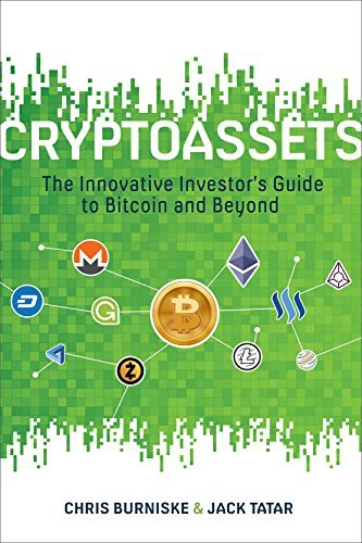 Cryptoassets  The Innovative Investor's Guide to Bitcoin and Beyond (2017, McGraw-Hill)