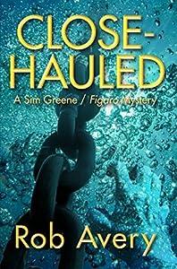 Close-Hauled: A Sim Greene / Figaro Mystery (Sim Greene / Figaro Mysteries Book 1)