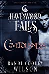 Covetousness  (Havenwood Falls #4)