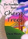 The Franklin Boys Story: Cherry Trees