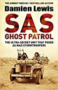 SAS Ghost Patrol: The Ultra-Secret Unit That Posed As Nazi Stormtroopers