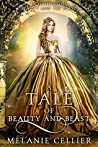 A Tale of Beauty and Beast: A Retelling of Beauty and the Beast (Beyond the Four Kingdoms, #2)