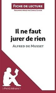 Il ne faut jurer de rien d'Alfred de Musset (Fiche de lecture): Résumé Complet Et Analyse Détaillée De L'oeuvre