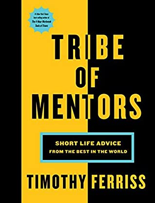 0b9708290 Tribe of Mentors: Short Life Advice from the Best in the World by ...