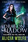 Dragon Shadow (Reclaiming the Fire, #1)
