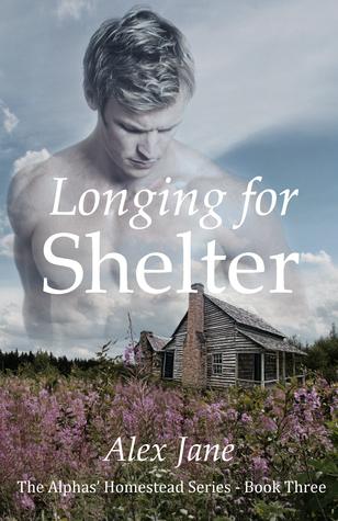 Longing for Shelter (Alphas' Homestead, #3)