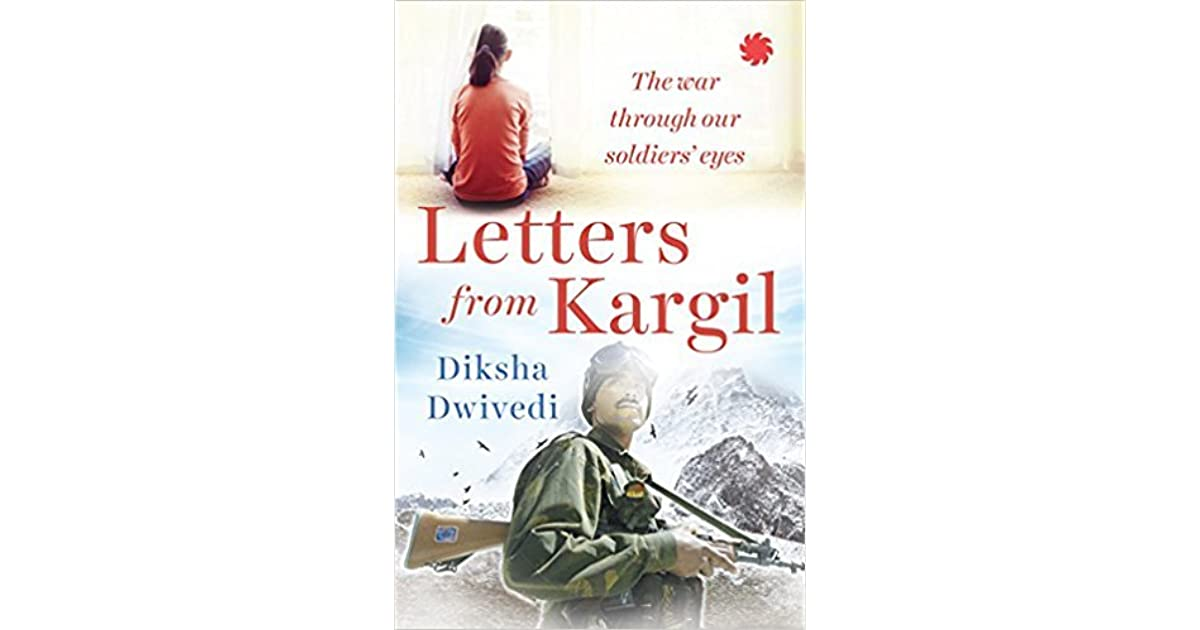 Letters from Kargil: The Kargil War Through Our Soldiers' Eyes by