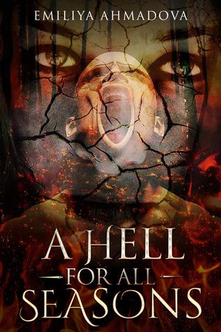 A Hell For All Seasons by Emiliya Ahmadova