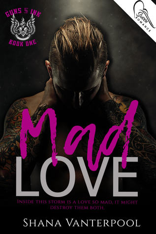 Mad Love (Guns & Ink, #1)
