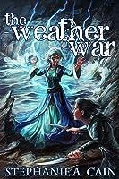 The Weather War (Storms in Amethir, #4)