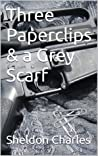Three Paperclips  a Grey Scarf