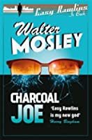 Charcoal Joe: The Latest Easy Rawlins Mystery (The Easy Rawlins Mysteries)
