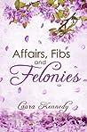 Affairs, Fibs and Felonies