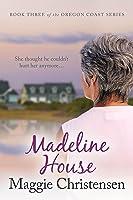 Madeline House