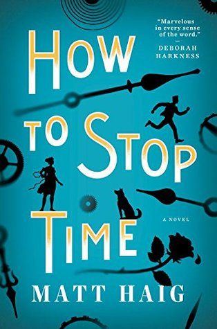 How to Stop Time by Matt Haig