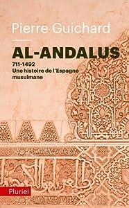 Al-Andalus: 711-1492: Une Histoire de l'Espagne Musulmane