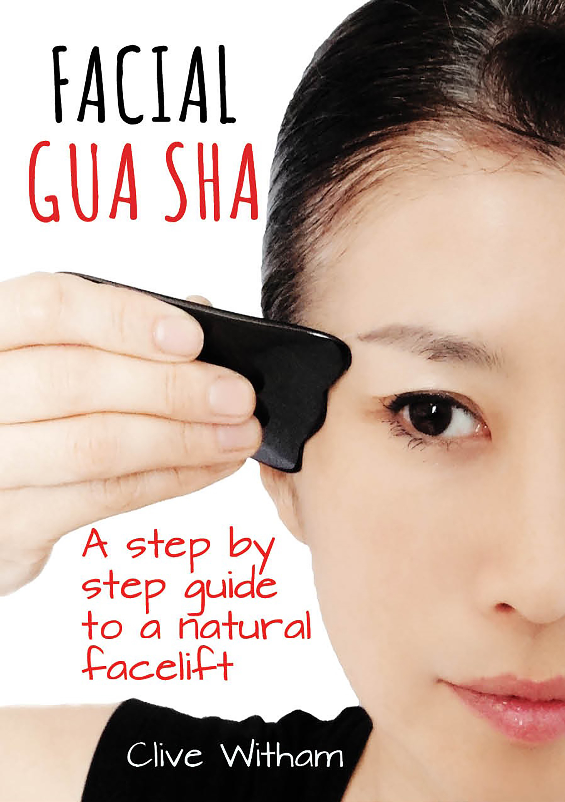 Facial Gua Sha A Step-by-step Guide to a Natural Facelift