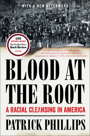 Blood at the Root: A Racial Cleansing in America by Patrick