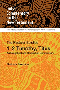 The Pastoral Epistles, 12 Timothy, Titus: An Exegetical and Contextual Commentary [Was: None]