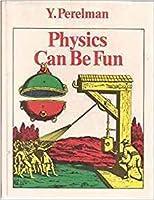 Physics Can Be Fun