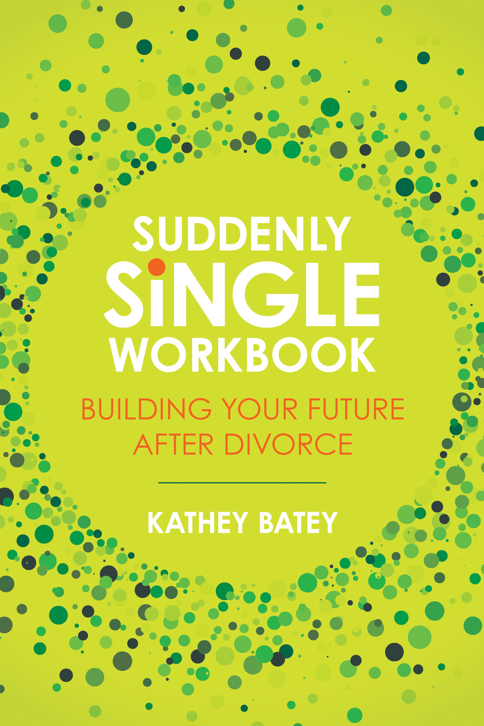 Suddenly Single Workbook Building Your Future after Divorce