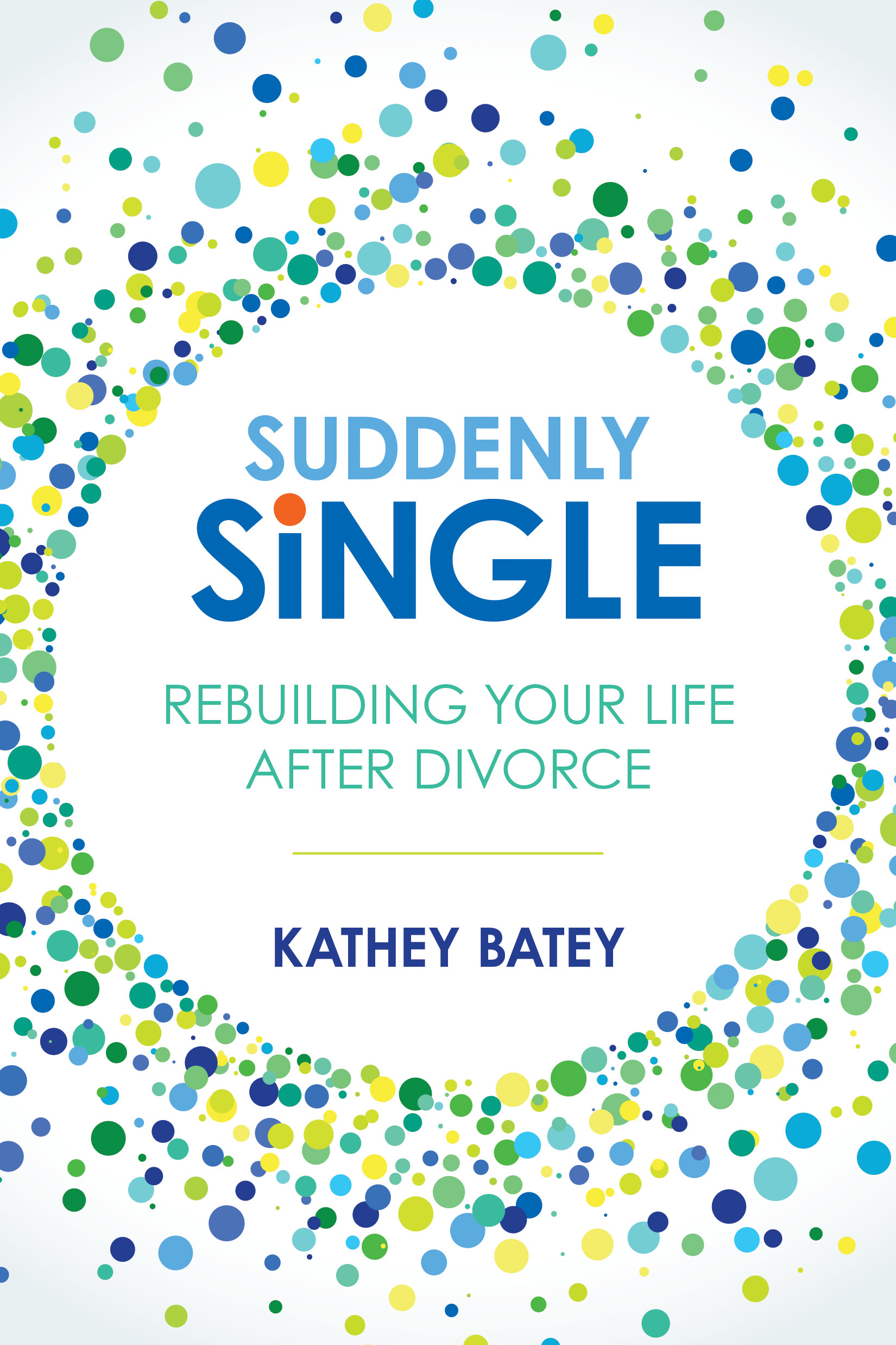Suddenly Single Rebuilding Your Life after Divorce