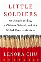Little Soldiers: An American Boy, a Chinese School and the Global Race to Achieve