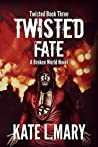 Twisted Fate by Kate L. Mary