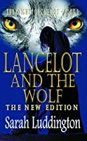 Lancelot and the Wolf (The Knights of Camelot #1)