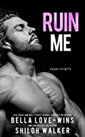 Ruin Me (Vegas Knights Book 1)