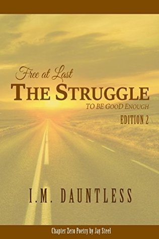 Free At Last The Struggle to be Good Enough