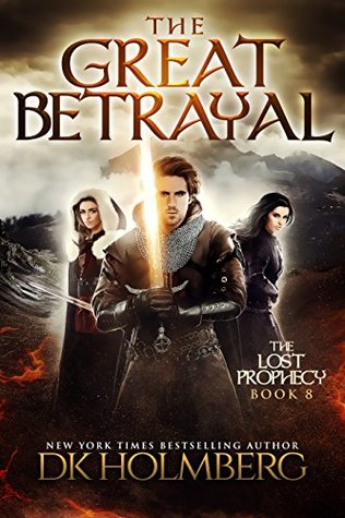 The Great Betrayal (The Lost Prophecy, #8)