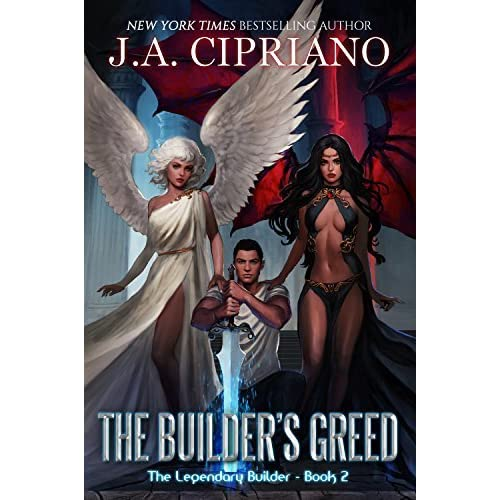 The Builder's Greed (The Legendary Builder, #2) by J A  Cipriano