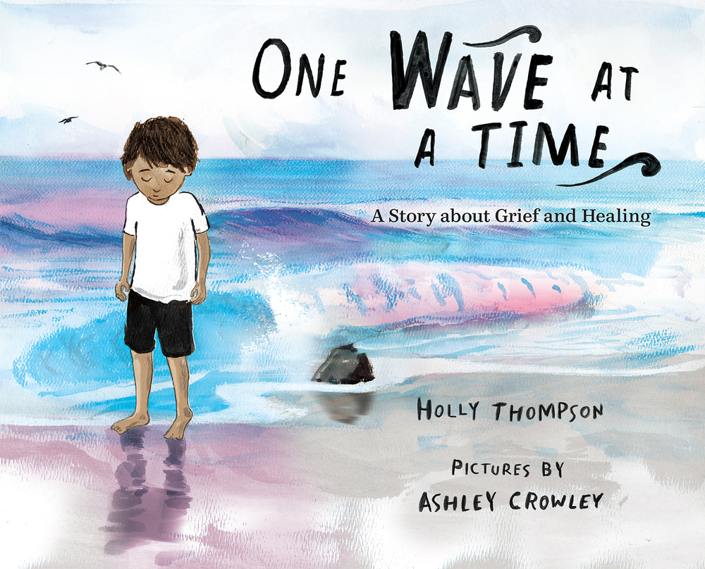 One Wave at a Time: A Story about Grief and Healing