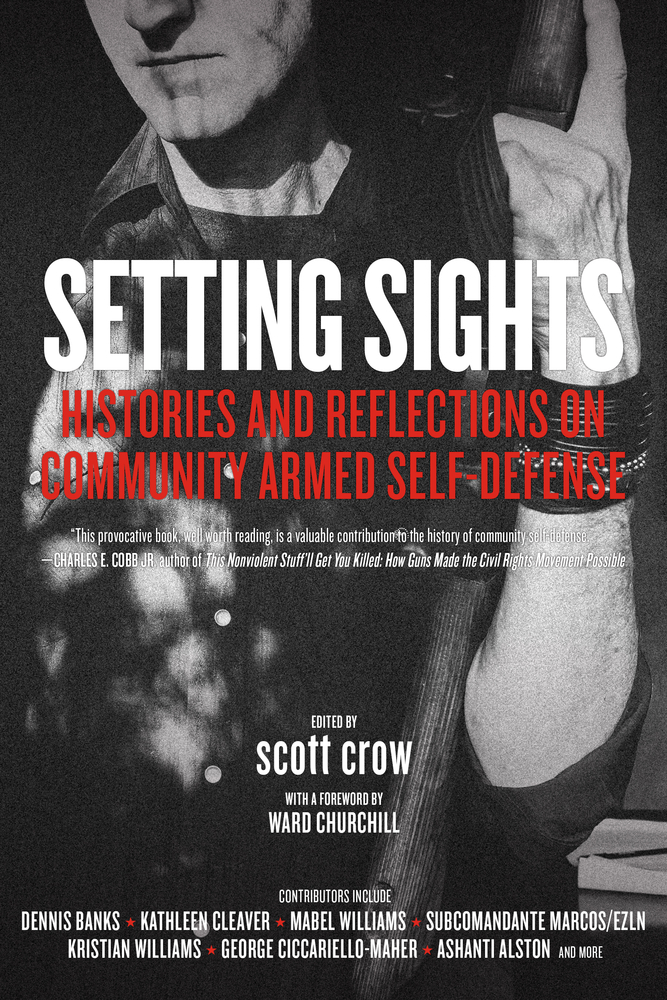 Setting Sights Histories and Reflections on Community Armed Self-Defense