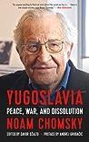 Yugoslavia: Peace, War, and Dissolution