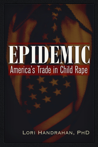 Epidemic: America's Trade in Child Rape