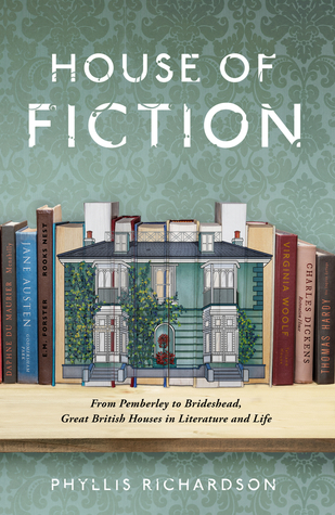 House of Fiction by Phyllis Richardson