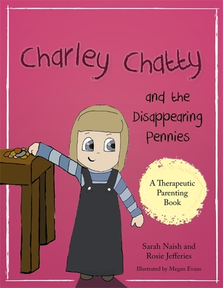 Charley Chatty and the Disappearing Pennies: A story about lying and