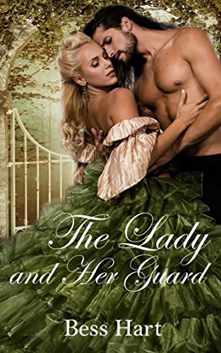 The Lady and Her Guard Bess Hart