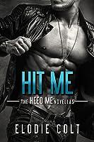 Hit Me (The Heed Me Novellas, #2)