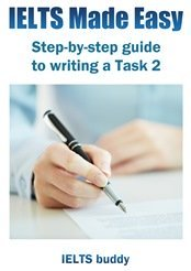 IELTS Made Easy- Step by Step guide to Task 2
