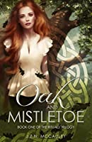 Oak and Mistletoe: Volume 1 (The Rituals Trilogy)