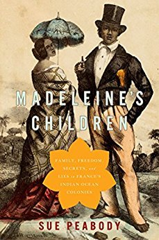 Madeleine's Children Family, Freedom, Secrets, and Lies in France's Indian Ocean Colonies