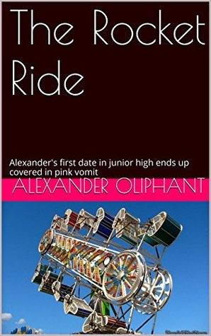 The Rocket Ride: Alexander's first date in junior high ends up covered in pink vomit