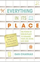 Everything in Its Place: The Power of Mise-En-Place to Organize Your Life, Work, and Mind